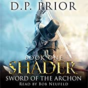 Sword of the Archon: Shader, Book 1 | D.P. Prior