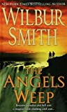 The Angels Weep (0312940734) by Smith, Wilbur