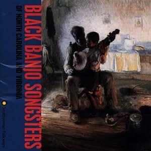 Black Banjo Songsters of N Carolina & Virginia
