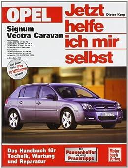 Opel Signum / Opel Vectra Caravan. Jetzt helfe ich mir