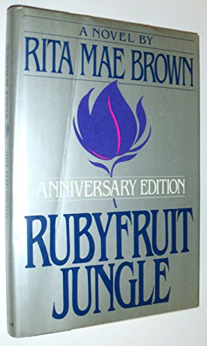 Rubyfruit Jungle, by Rita Mae Brown