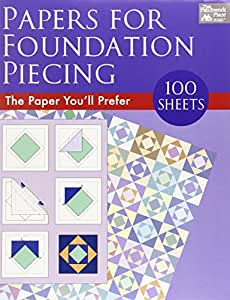 Papers for Foundation Piecing: Quilter-Tested Blank Papers for Use with Most Photocopiers and Printers