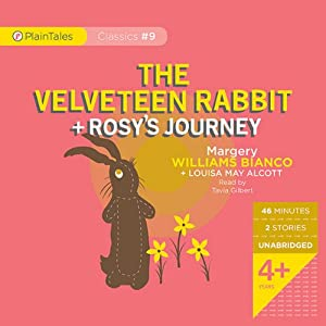 The Velveteen Rabbit and Rosy's Journey Audiobook