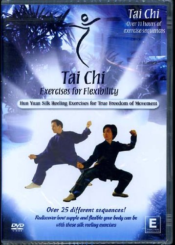 Tai Chi: Exercises for Flexibility - Hun Yuan Silk Reeling Exercises for True Freedom of Movement