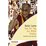 "Tag f�r Tag zur Mitte finden. Lesebuch durch das Jahrvon ""Dalai Lama"""