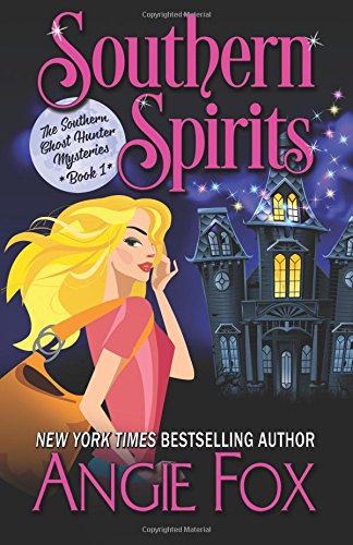 Southern Spirits Southern Ghost Hunter (Volume 1), Fox, Angie