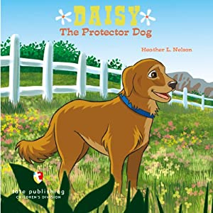 Daisy the Protector Dog | [Heather L. Nelson]