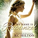 My Name Is Rapunzel (       UNABRIDGED) by K.C. Hilton Narrated by Kelly McNair