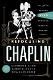 img - for Refocusing Chaplin: A Screen Icon through Critical Lenses book / textbook / text book