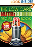 The Low Carb NutriBullet Recipe Book:...