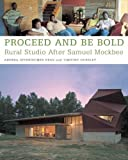 img - for Proceed and Be Bold: Rural Studio After Samuel Mockbee by Oppenheimer Dean, Andrea, Hursley, Timothy (1998) Paperback book / textbook / text book