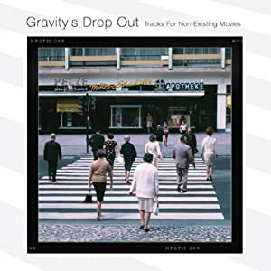 Gravity's Drop Out (Tracks for Non-Existent Movies)