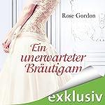 Ein unerwarteter Bräutigam | Rose Gordon