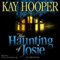 The Haunting of Josie (       UNABRIDGED) by Kay Hooper Narrated by Traci Svendsgaard