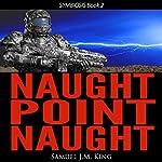 Naught Point Naught: Symbiosis, Book 2 | Samuel J. M. King