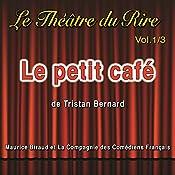 Le petit café (Le Théâtre du Rire 1) | Tristan Bernard