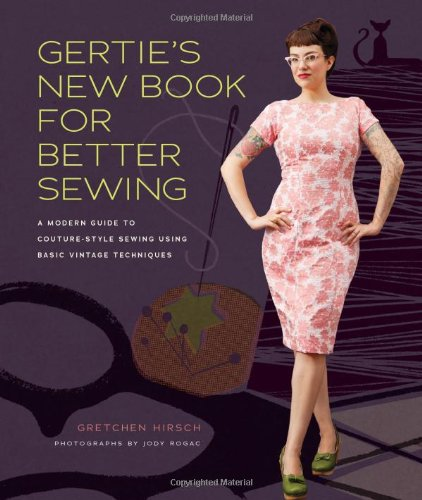 Best Review Of Gertie's New Book for Better Sewing: A Modern Guide to Couture-Style Sewing Using Bas...