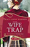 The Wife Trap: A Rouge Regency Romance: Written by Tracy Anne Warren, 2012 Edition, Publisher: Ebury Press (Fiction) [Paperback]