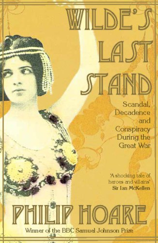 wildes-last-stand-scandal-decadence-and-conspiracy-during-the-great-war