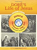 Dore's Life of Jesus CD-ROM and Book (Dover Electronic Clip Art) (0486996506) by Gustave Dore
