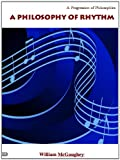 img - for A PHILOSOPHY OF RHYTHM (A Progression of Philosophies) book / textbook / text book