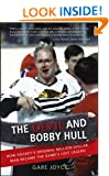 The Devil and Bobby Hull: How Hockey's Original Million-Dollar Man Became the Game's Lost Legend