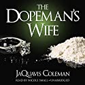 The Dopeman's Wife: The Dopeman's Wife Trilogy, Book 1 (       UNABRIDGED) by JaQuavis Coleman Narrated by Nicole Small