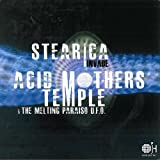 Stearica Invade Acid Mothers Temple & The Melting Paraiso UFO