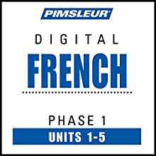 French Level 1 Lessons 1-5: Learn to Speak and Understand French with Pimsleur Language Programs  by  Pimsleur Narrated by  uncredited