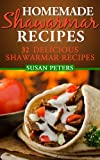 Homemade Shawarma Recipes: 32 Delicious Shawarma Recipes