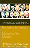 Predicting Jim Simons. Mastering The Masters.: BY David Lee Chay Tiam & Vincent Lee Jia Qing