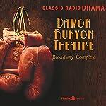 Damon Runyon: Broadway Complex | Damon Runyon
