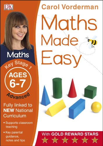 Maths Made Easy. Key Stage 1. Advanced Level. Ages 6-7 (Carol Vorderman's Maths Made Easy)
