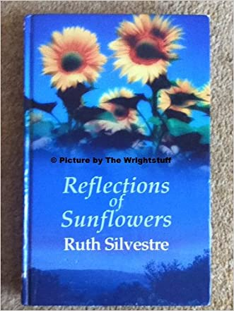 Reflections Of Sunflowers written by Ruth Silvestre