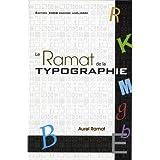 Ramat de la typographie (Le) - 9e �d. [ancienne �dition]by Aurel Ramat
