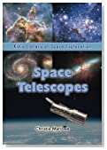 Space Telescopes (Kid's Library of Space Exploration) (Volume 9)