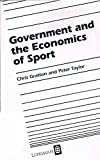 Government and the Economics of Sport (Longman / ILAM leisure management series) (0582078040) by Gratton, Chris