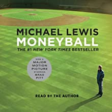 Moneyball: The Art of Winning an Unfair Game (       ABRIDGED) by Michael Lewis Narrated by Michael Lewis