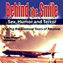 Behind the Smile: During the Glamour Years of Aviation (       UNABRIDGED) by Bobbi Phelps Wolverton Narrated by Heather Burdette