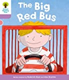 Oxford Reading Tree: Stage 1+ More A Decode and Develop The Big Red Bus