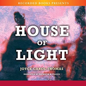 House of Light: A Novel | [Joyce Carol Thomas]