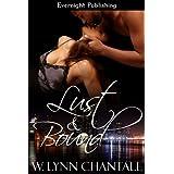 Lust and Bound ~ W. Lynn Chantale