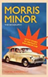 Morris Minor: The Biography: 60 Years...