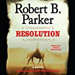 Resolution (       UNABRIDGED) by Robert B. Parker Narrated by Titus Welliver