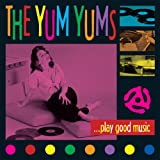 The Yum Yums ...Play Good Music! [Vinyl LP] [VINYL]