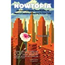 Nowtopia: How Pirate Programmers, Outlaw Bicyclists, and Vacant-Lot Gardeners are Inventing the Future Today!