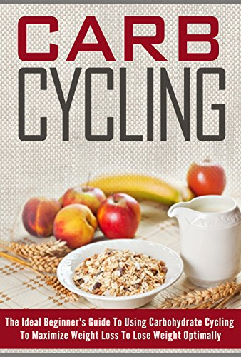 Carb Cycling - The Ideal Beginner's Guide To Using Carbohydrate Cycling To Maximize Weight Loss To Lose Weight Optimally: Maximize Weight Loss And Lose ... (Maximize weight loss, Lose Weight Now) by Ralph Martonfalvy