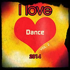 I love dance 2014 vol 2 top 20 club life edm house and for Top 20 house tracks
