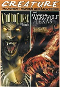 Voodoo Curse/Mexican Werewolf in Texas