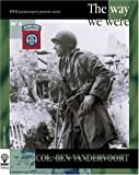 img - for COL. BEN VANDERVOORT : The Way We Were (WWII American Paratroopers Portrait Series #4) book / textbook / text book